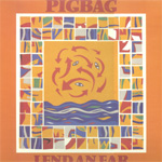 PIGBAG - Lend an ear (album)