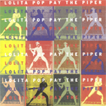 LOLITA POP - Pay the piper (singel)