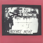THE BUNCH (fd. Brända Barn) - Hey hey, my my (singel)