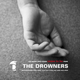 THE DROWNERS - Cease To Be (Album)