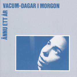 VACUM - Dagar i morgon/Ännu ett år (singel - vinyl)
