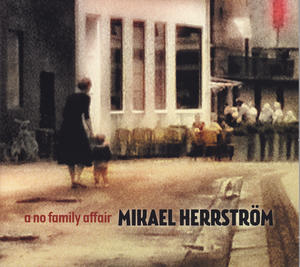 Mikael Herrström - A No Family Affair (album)