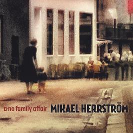 Mikael Herrström - A No Family Affair (album)