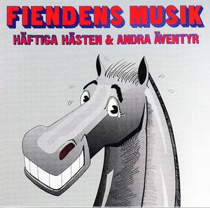 FIENDENS MUSIK - Häftiga Hästen & Andra Äventyr (album)