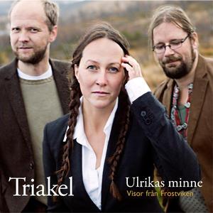 TRIAKEL - Ulrikas Minne - Sånger från Frostviken (album)