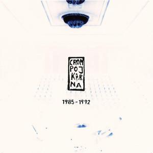 Crompojkarna - 1985-1992