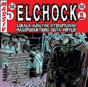 Elchock - Lokala hjältar återupplivar Massproduktions sista vinyler