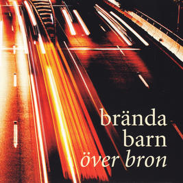 BRÄNDA BARN - Över Bron (album)